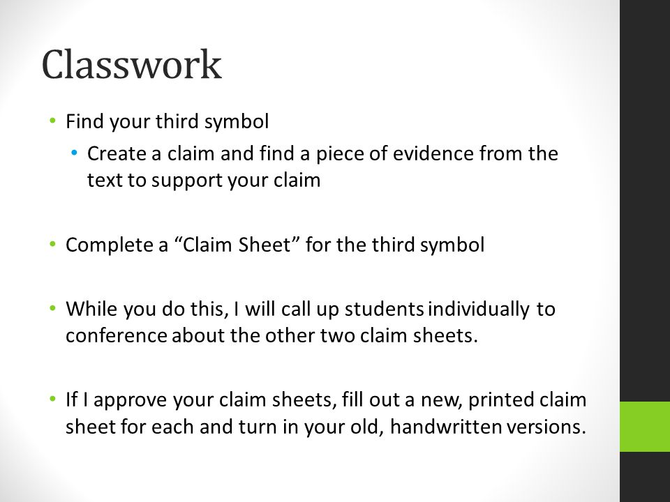 "Classwork Find your third symbol Create a claim and find a piece of evidence from the text to support your claim Complete a ""Claim Sheet"" for the thir"