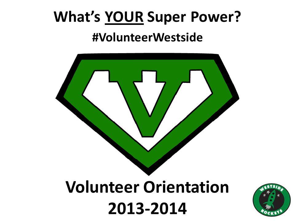 What's YOUR Super Power #VolunteerWestside Volunteer Orientation 2013-2014