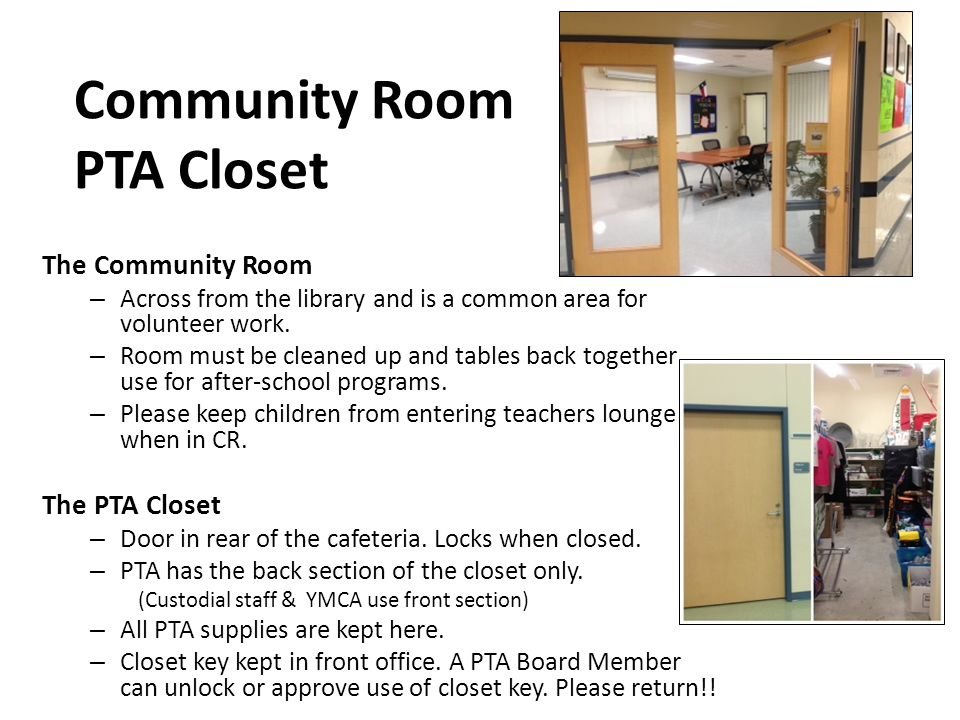 Community Room PTA Closet The Community Room – Across from the library and is a common area for volunteer work.
