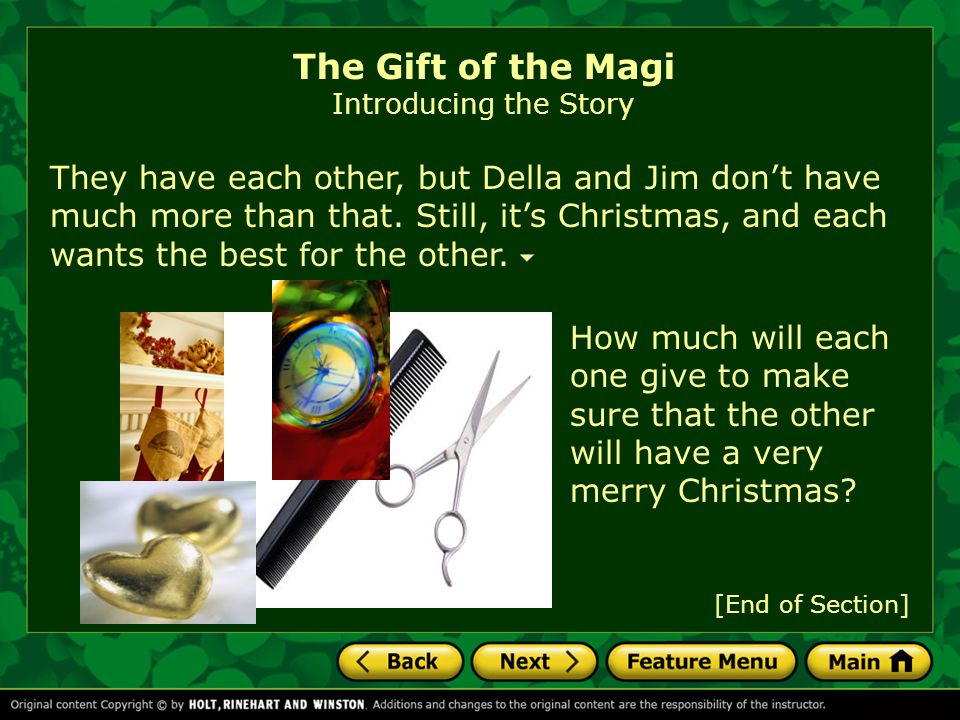 Click on the title to start the video. The Gift of the Magi Introducing the Story