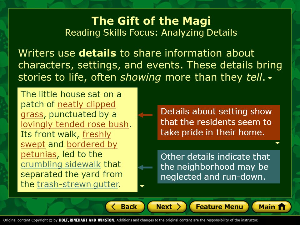 The Gift of the Magi Reading Skills Focus: Analyzing Details Writers use details to share information about characters, settings, and events.