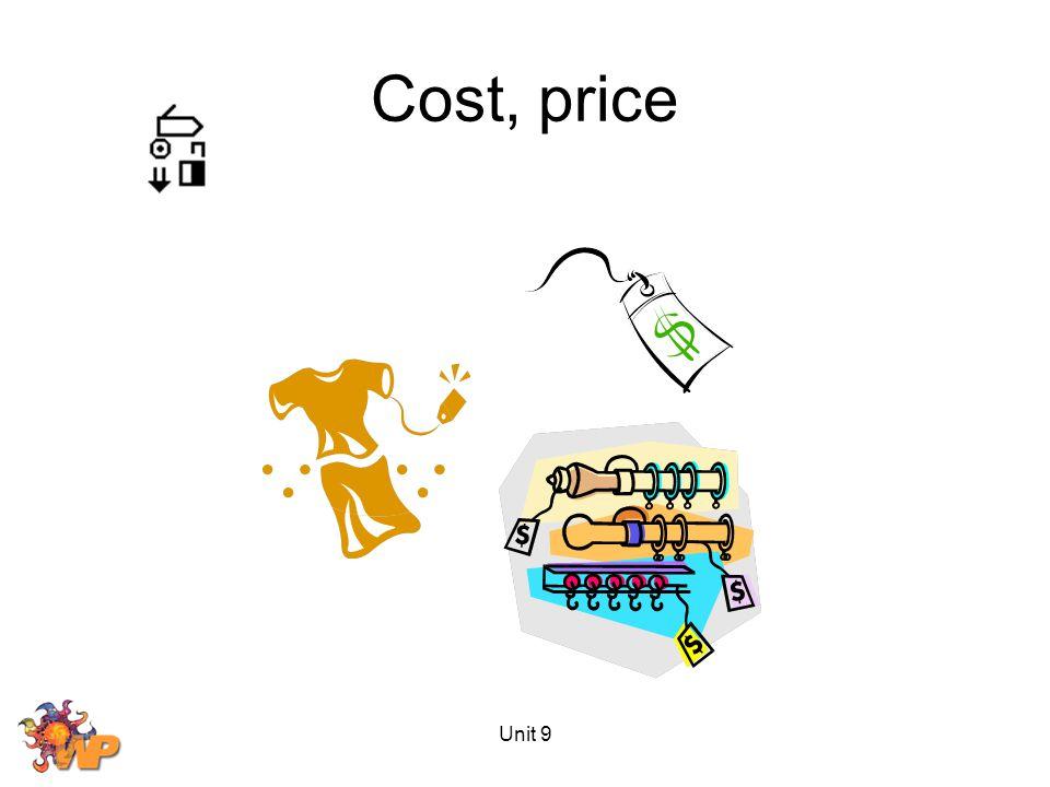Unit 9 Cost, price