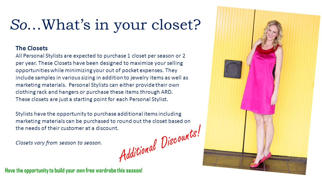 The Closets All Personal Stylists are expected to purchase 1 closet per season or 2 per year.