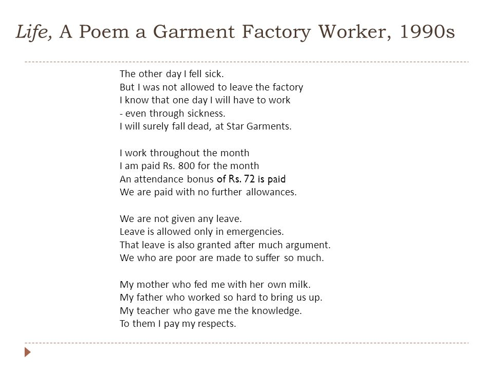 Life, A Poem a Garment Factory Worker, 1990s The other day I fell sick.