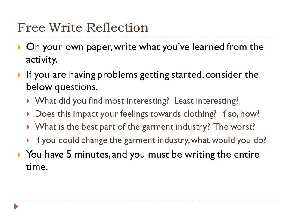 Free Write Reflection  On your own paper, write what you've learned from the activity.