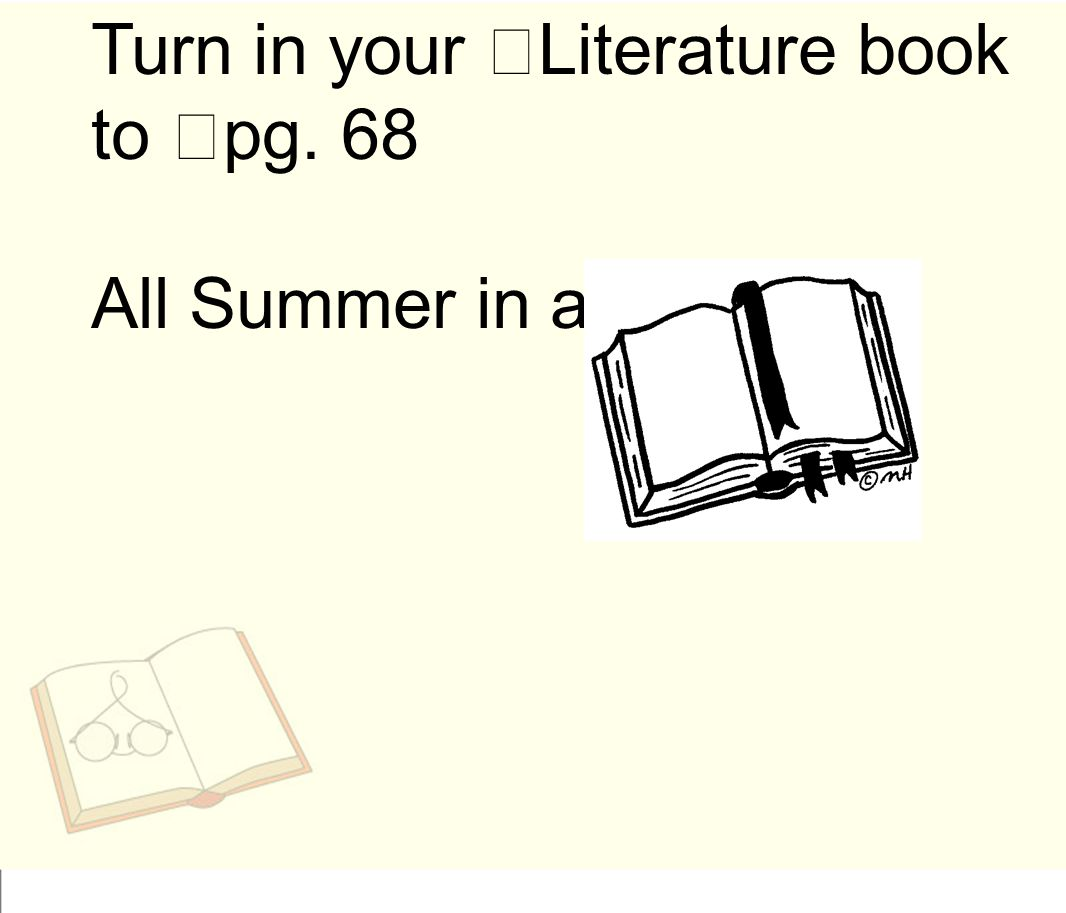 Turn in your Literature book to pg. 68 All Summer in a Day