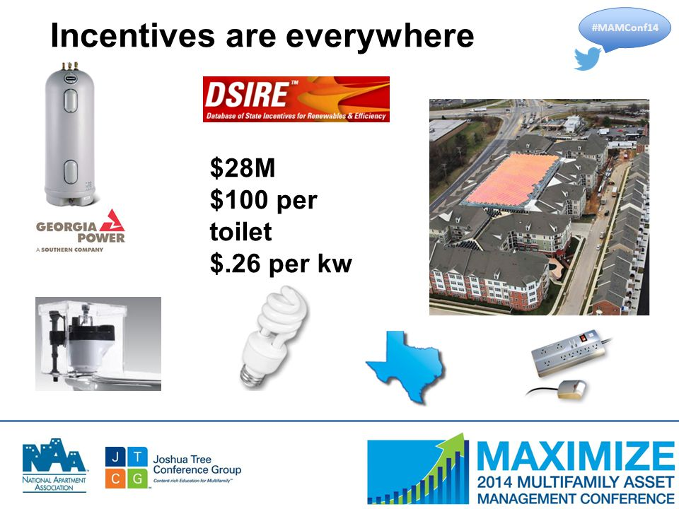 #MAMConf14 Incentives are everywhere $28M $100 per toilet $.26 per kw