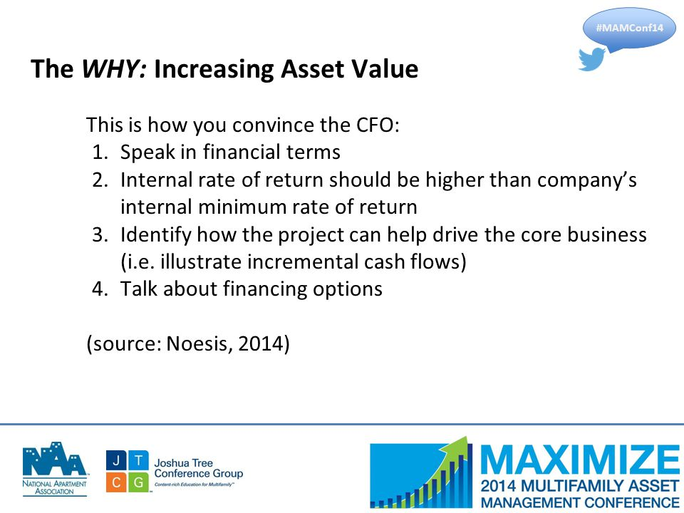 #MAMConf14 This is how you convince the CFO: 1.Speak in financial terms 2.Internal rate of return should be higher than company's internal minimum rate of return 3.Identify how the project can help drive the core business (i.e.