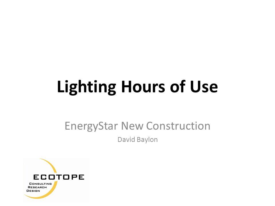 Lighting Hours of Use EnergyStar New Construction David Baylon