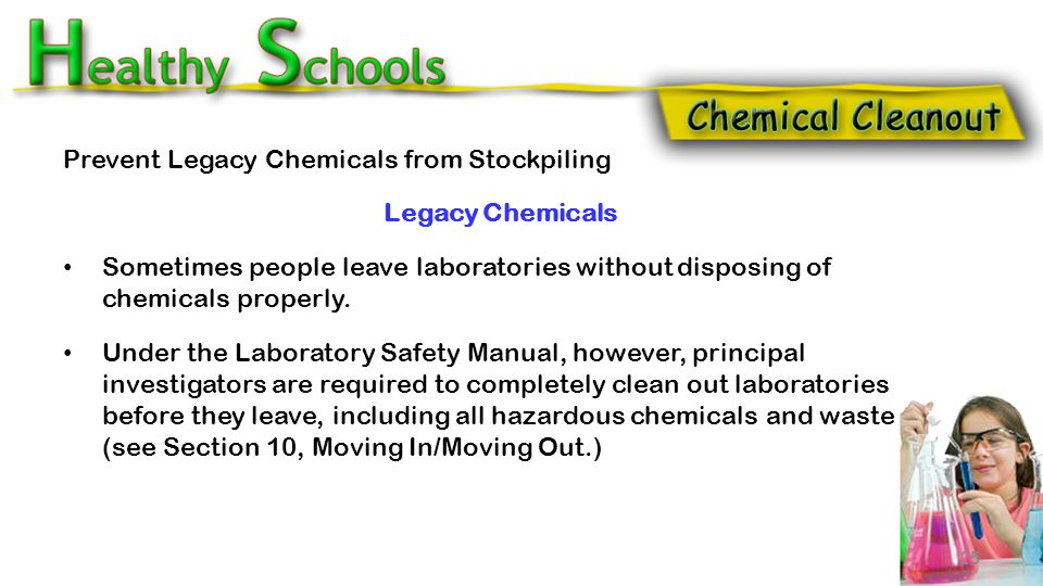 Prevent Legacy Chemicals from Stockpiling What is a Legacy Chemical? Legacy chemicals are unwanted chemicals that are sometimes left behind after a mo