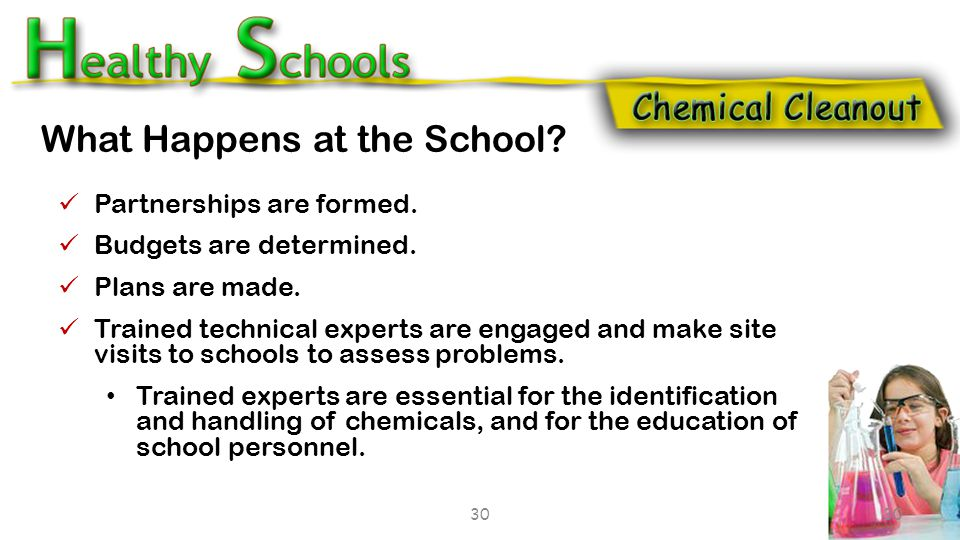 You may need to work with various partners: State and local departments of environment School districts and administrations Chemical and waste managem