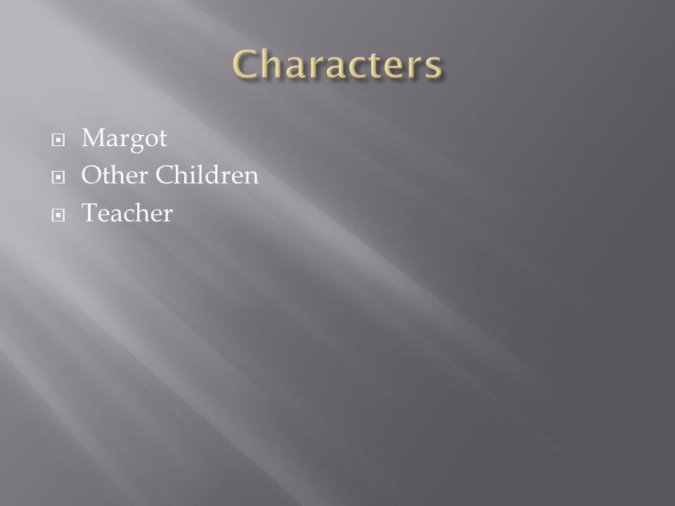  Margot  Other Children  Teacher