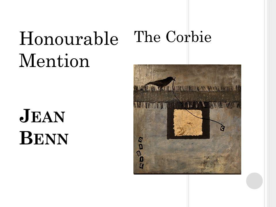 J EAN B ENN The Corbie Honourable Mention