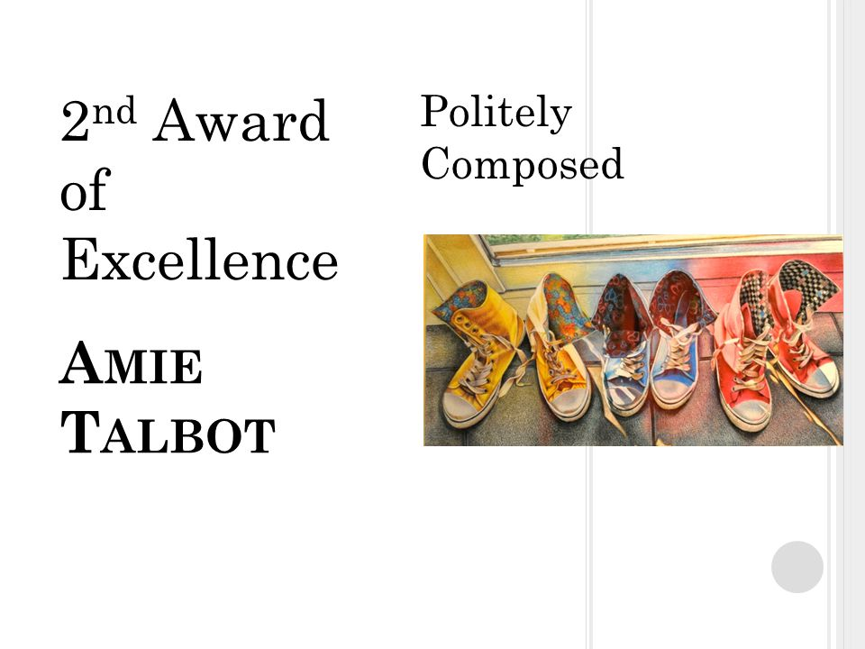 A MIE T ALBOT Politely Composed 2 nd Award of Excellence