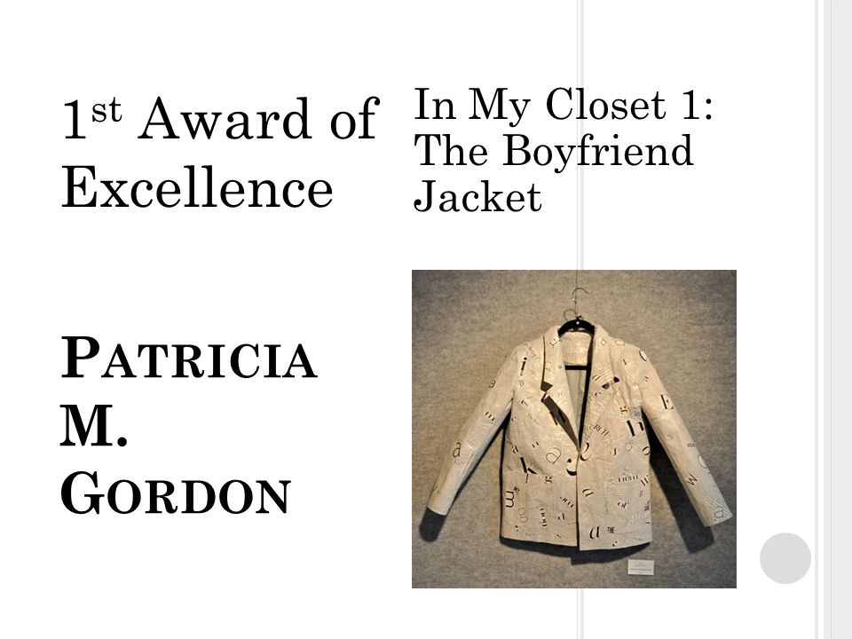 P ATRICIA M. G ORDON In My Closet 1: The Boyfriend Jacket 1 st Award of Excellence