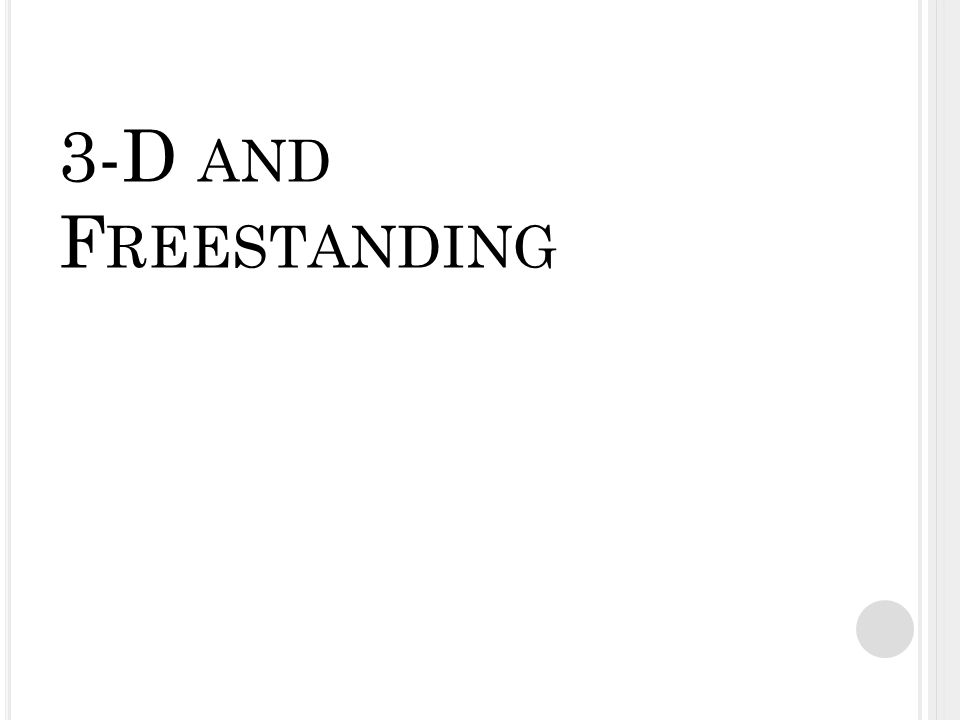 3-D AND F REESTANDING