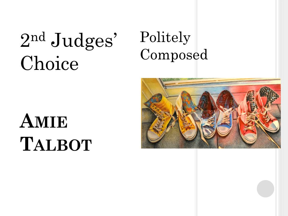 A MIE T ALBOT Politely Composed 2 nd Judges' Choice