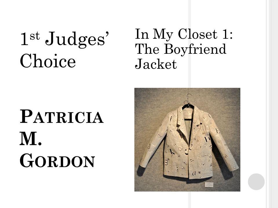 P ATRICIA M. G ORDON In My Closet 1: The Boyfriend Jacket 1 st Judges' Choice