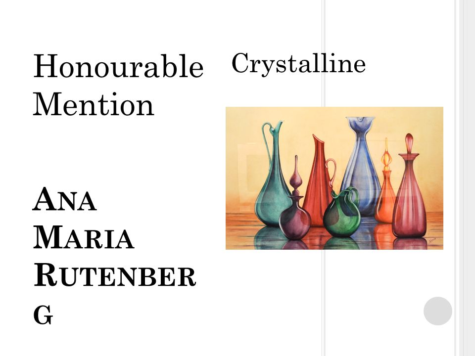A NA M ARIA R UTENBER G Crystalline Honourable Mention