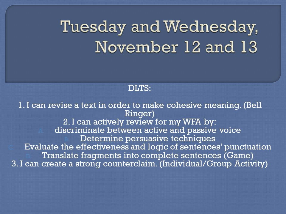 DLTS: 1. I can revise a text in order to make cohesive meaning.