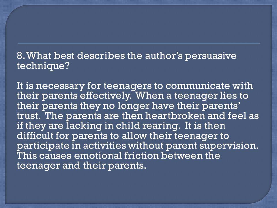 8. What best describes the author's persuasive technique.