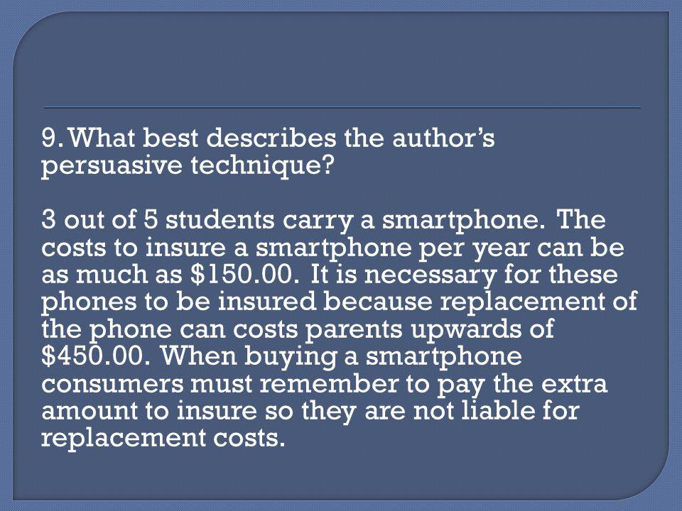 9. What best describes the author's persuasive technique.