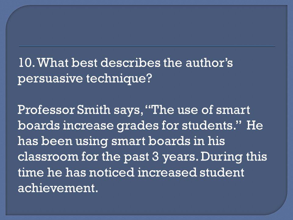 10. What best describes the author's persuasive technique.