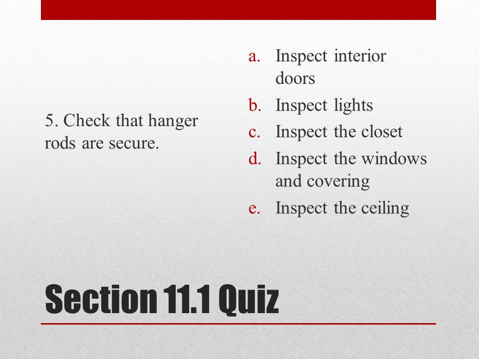 Section 11.1 Quiz 5. Check that hanger rods are secure.