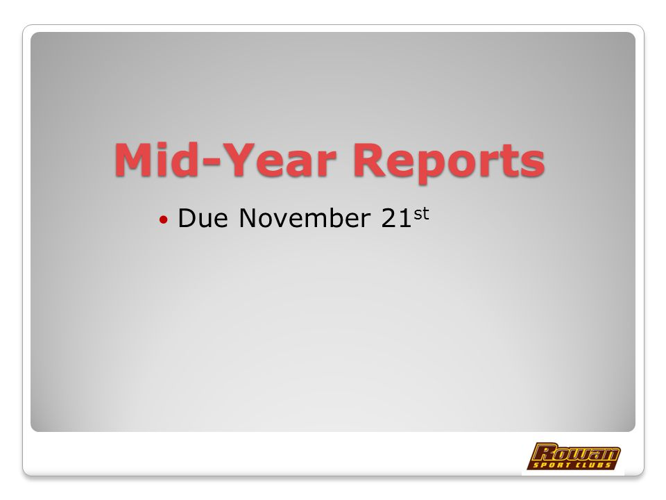 Mid-Year Reports Due November 21 st