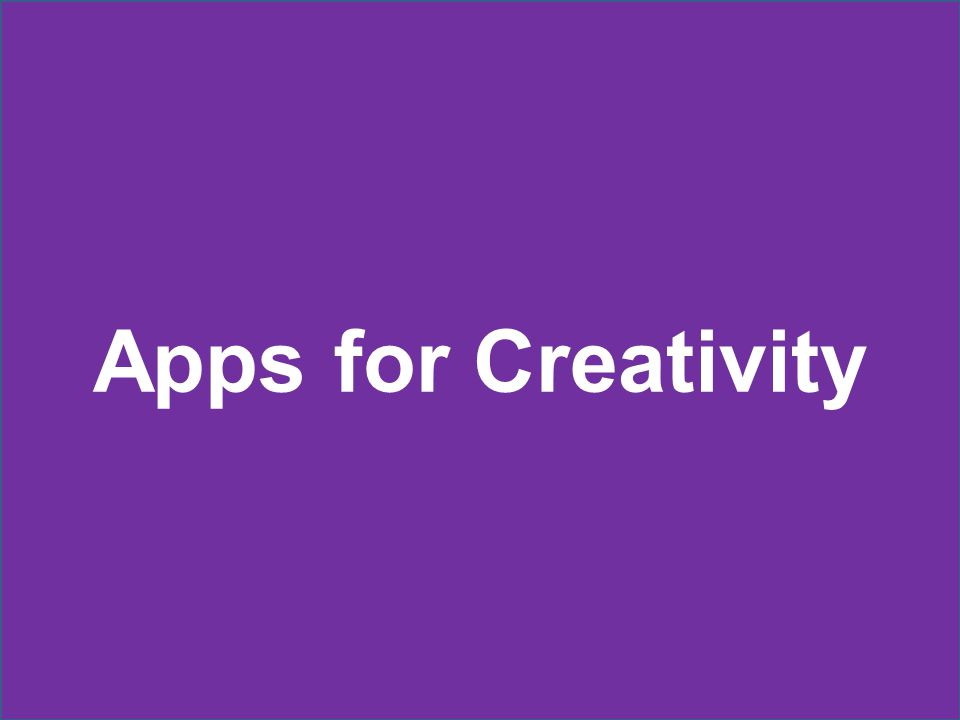 Apps for Creativity