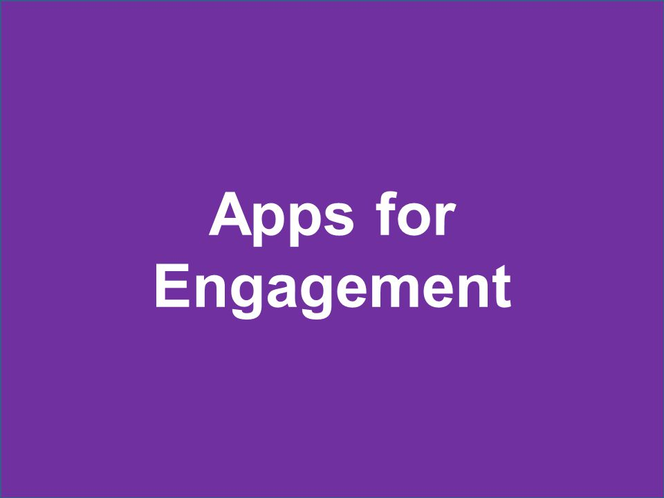 Apps for Engagement