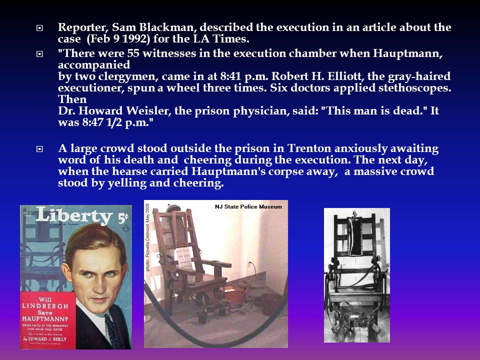  Reporter, Sam Blackman, described the execution in an article about the case (Feb 9 1992) for the LA Times.