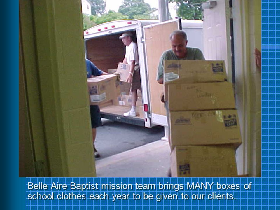 Belle Aire Baptist mission team brings MANY boxes of school clothes each year to be given to our clients.