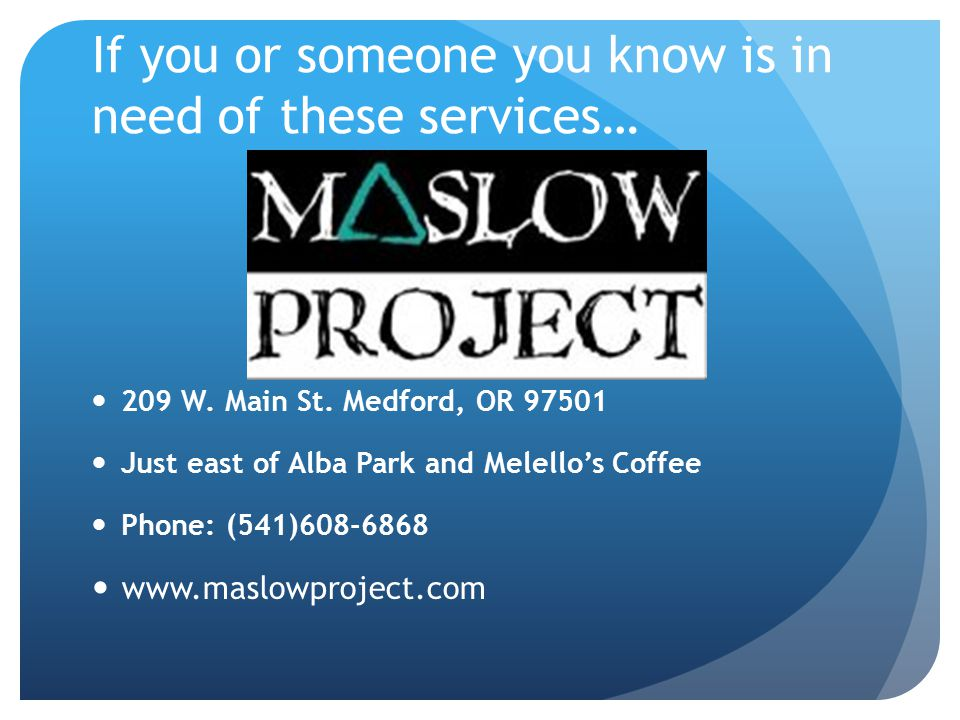 If you or someone you know is in need of these services… 209 W. Main St. Medford, OR 97501 Just east of Alba Park and Melello's Coffee Phone: (541)608