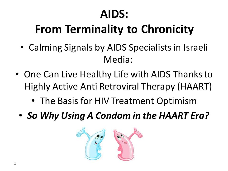AIDS: From Terminality to Chronicity Calming Signals by AIDS Specialists in Israeli Media: One Can Live Healthy Life with AIDS Thanks to Highly Active