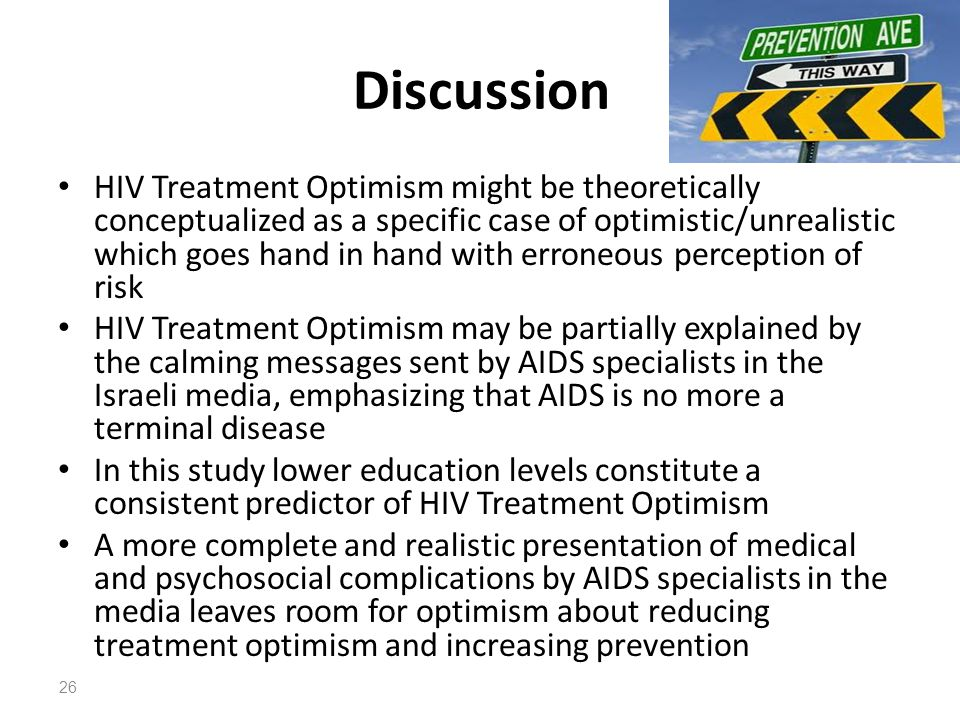 Discussion HIV Treatment Optimism might be theoretically conceptualized as a specific case of optimistic/unrealistic which goes hand in hand with erro