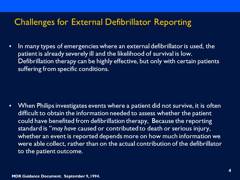 Challenges for External Defibrillator Reporting In many types of emergencies where an external defibrillator is used, the patient is already severely