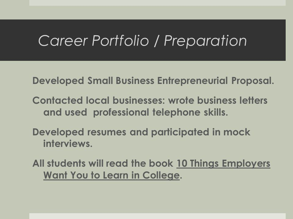Career Portfolio / Preparation Developed Small Business Entrepreneurial Proposal.