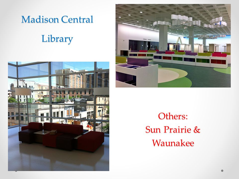 Madison Central Library Others: Sun Prairie & Waunakee