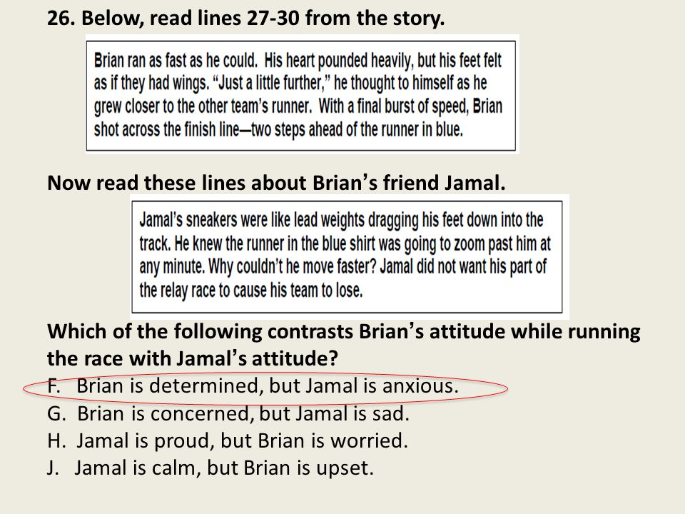 26. Below, read lines 27-30 from the story. Now read these lines about Brian's friend Jamal.