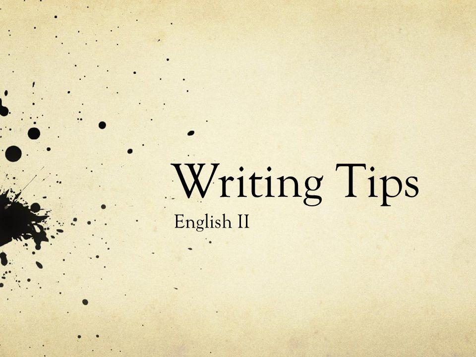 Writing Tips English II