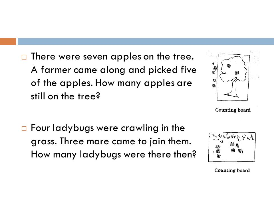  There were seven apples on the tree. A farmer came along and picked five of the apples. How many apples are still on the tree?  Four ladybugs were