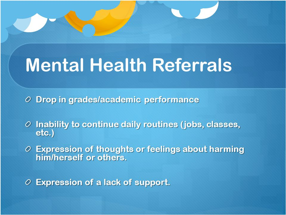 Mental Health Referrals For students who may require Mental Health assistance, call the Center for Counseling and Student Development at 831-2141.
