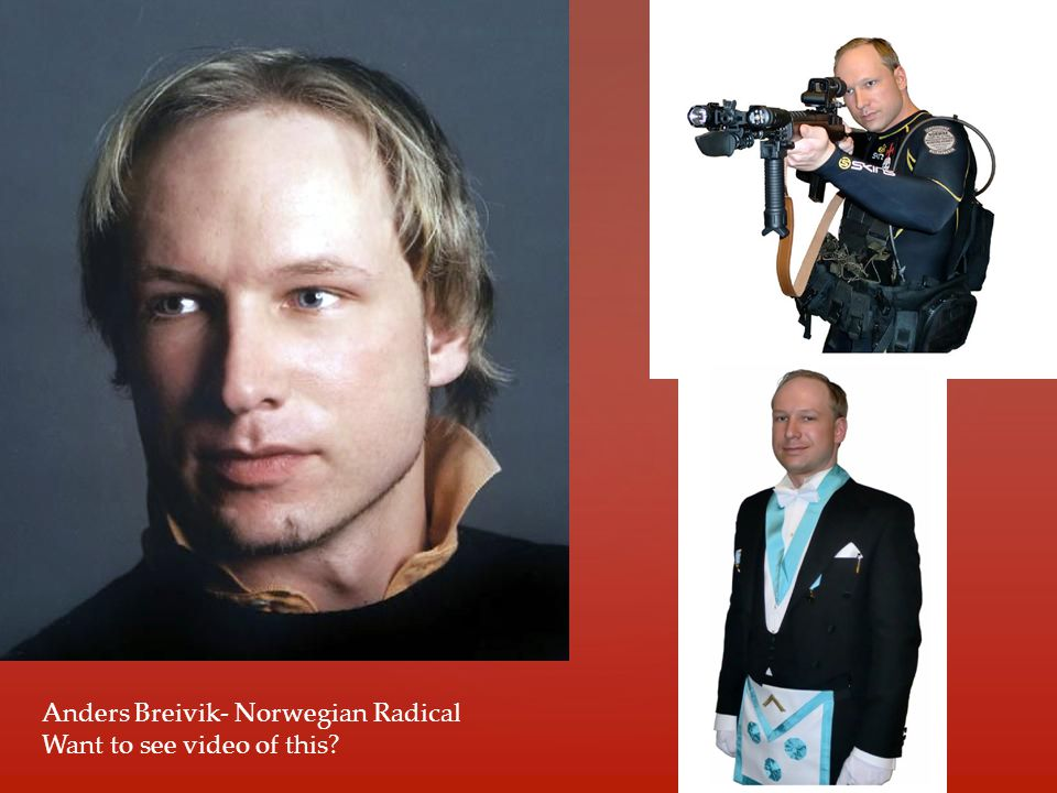 Anders Breivik- Norwegian Radical Want to see video of this