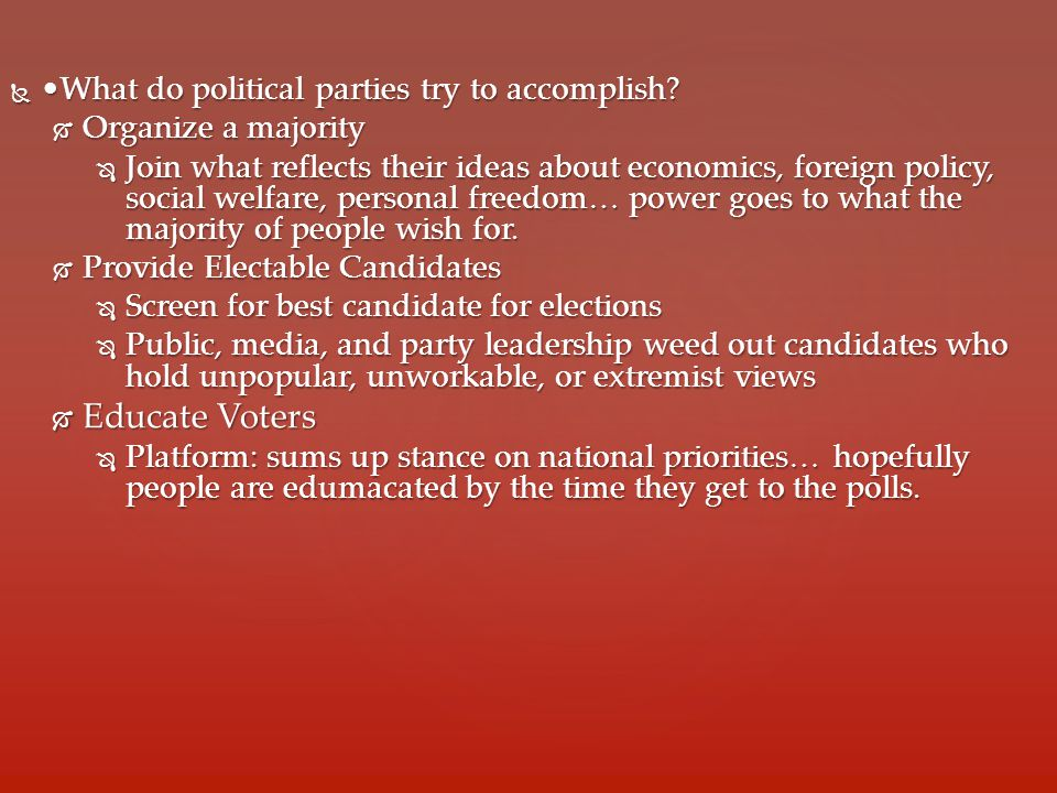  What do political parties try to accomplish.