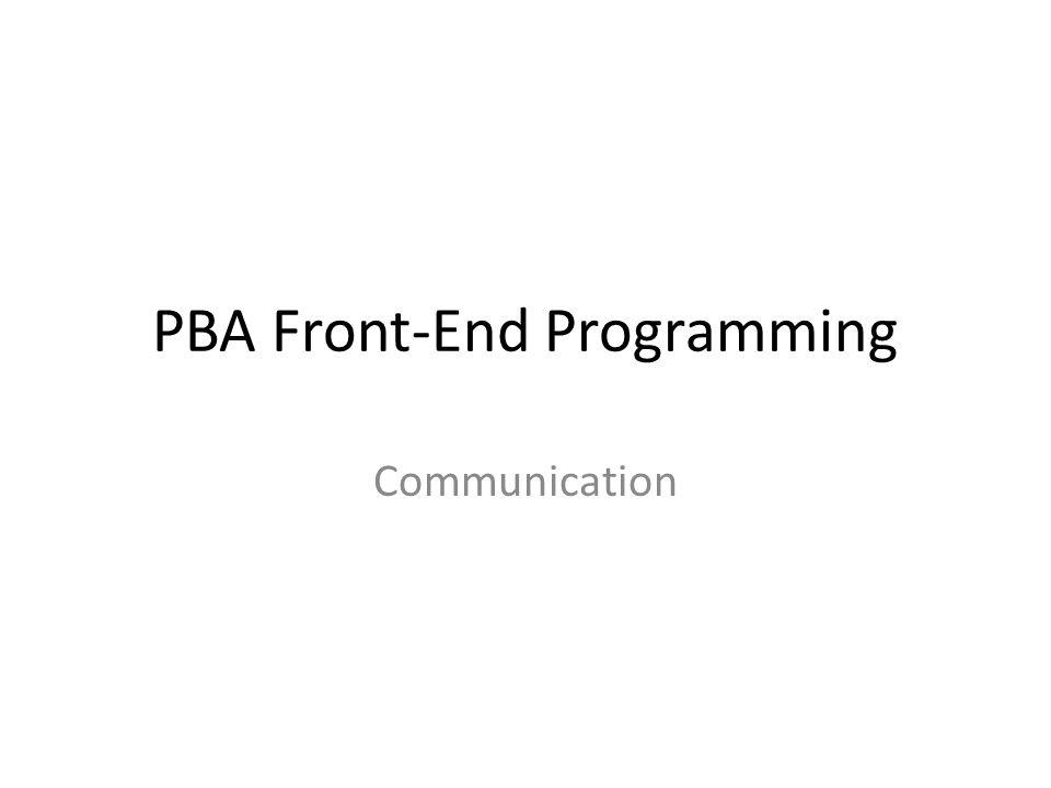 PBA Front-End Programming Communication