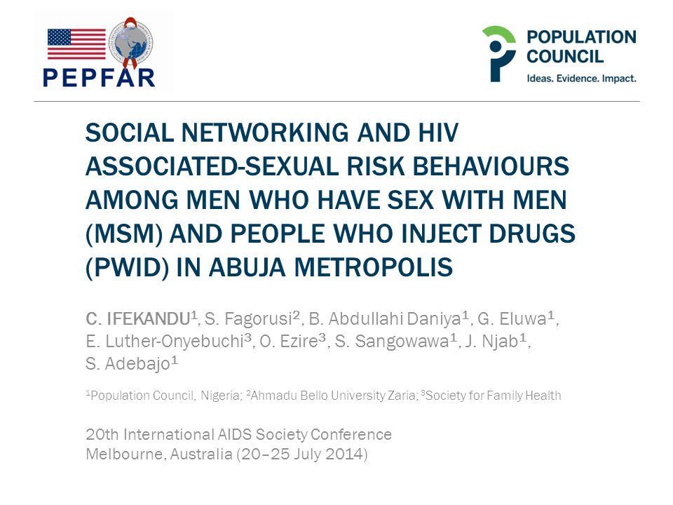 SOCIAL NETWORKING AND HIV ASSOCIATED-SEXUAL RISK BEHAVIOURS AMONG MEN WHO HAVE SEX WITH MEN (MSM) AND PEOPLE WHO INJECT DRUGS (PWID) IN ABUJA METROPOLIS C.