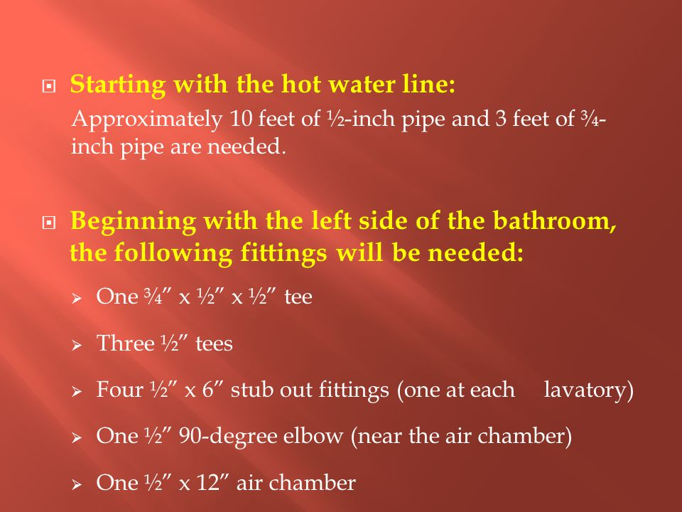 Each of the lavatory risers will require:  4 feet of 2-inch pipe  one 2 sanitary tee  one 6 inch long piece of 2-inch pipe  one male adapter  The riser for each water closet requires:  1 foot of 3-inch pipe  one 3 x 2 x 3 sanitary tee  two feet of 3-inch pipe  3 90-degree elbow servicing the water closet  one 3 toilet flange.