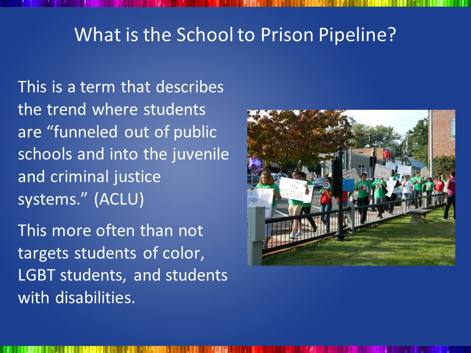 "What is the School to Prison Pipeline? This is a term that describes the trend where students are ""funneled out of public schools and into the juvenil"