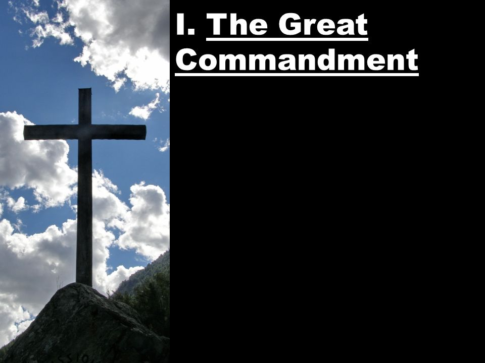 I. The Great Commandment